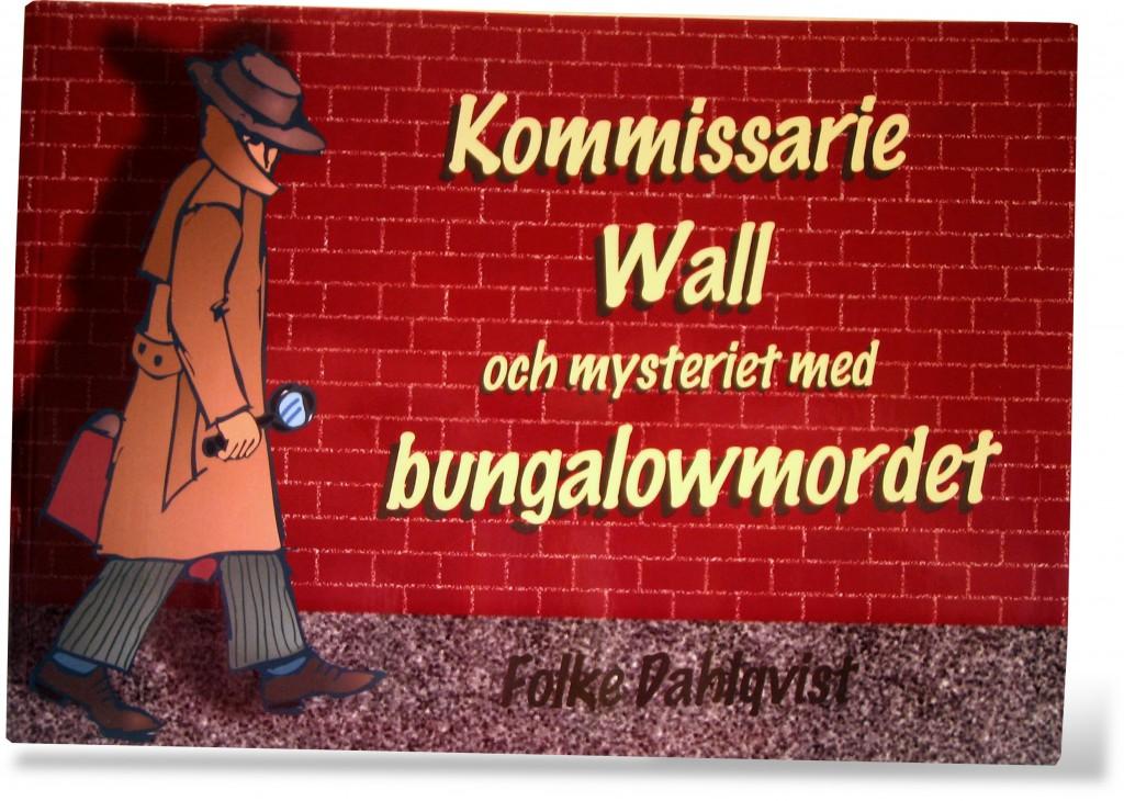 Kommissarie Wall och mysteriet med bungalowmorden